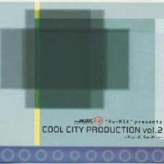 Cool City Production vol.2 ~ Mai-K Re-mix