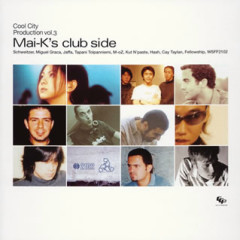 Cool City Production vol.3 ~ Mai-K Club side