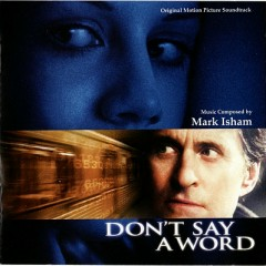 Don't Say A Word (Score)  - Mark Isham
