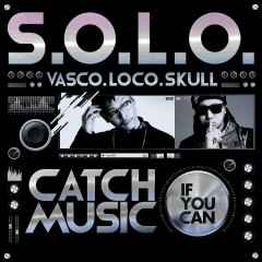 Catch Music If You Can - Vasco,Loco,Skull