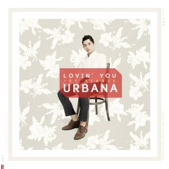 Lovin' You - Urbana