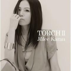 TORCH II - Julee Karan