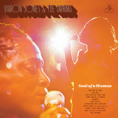 Soul Of A Woman - Sharon Jones, The Dap-Kings