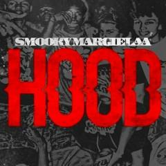 Hood - Smooky MarGielaa