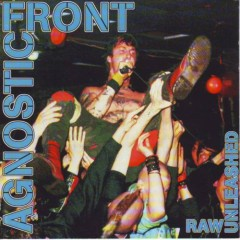 Raw Unleashed (CD3) - Agnostic Front