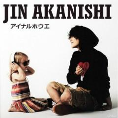 アイナルホウエ (Ainaru Ho e) - Jin Akanishi
