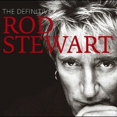 The Definitive Rod Stewart (Disc 1)