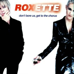 Don't Bore Us - Get To The Chorus (CD2) - Roxette