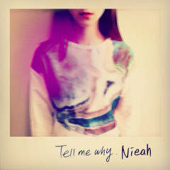Tell Me Why - Nieah