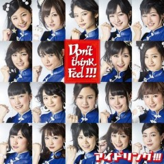 Don't think. Feel !!! - Idoling