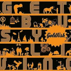 Get Busy Living - Goldfish