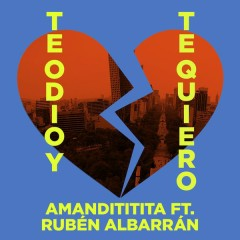 Te Odio y Te Quiero (Single)