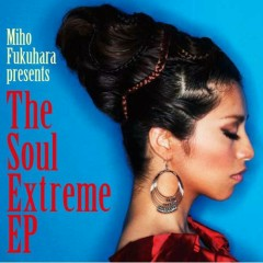The Soul Extreme EP (Limited Edition)  - Miho Fukuhara