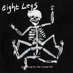 Searching For The Simple Life - Eight Legs
