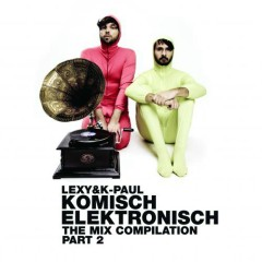 Komisch Elektronisch The Mix Compilation (CD3) - Lexy & K-Paul,Various Artists