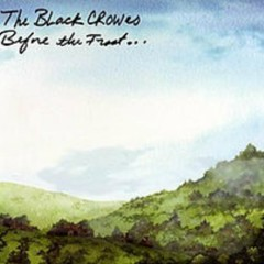 Before The Frost....Until The Freeze (CD2) - The Black Crowes
