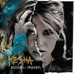 Animal + Cannibal (Deluxe Edition) (CD1) - Kesha Sebert