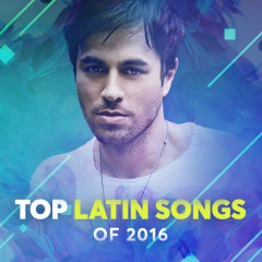 Top Latin Songs Of 2016