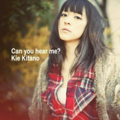 Can You Hear Me? - Kie Kitano