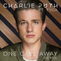 One Call Away (Remix) - Charlie Puth,Tyga