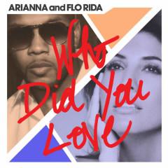 Who Did You Love (Single)