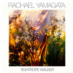 Tightrope Walker - Rachael Yamagata
