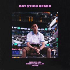 Dat $tick (Remix) (Single) - Rich Chigga, Ghostface Killah, Pouya