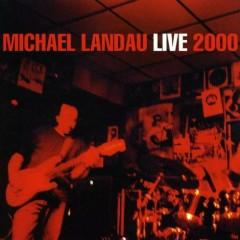 Michael Landau - Live 2000 (CD1) - Michael Landau