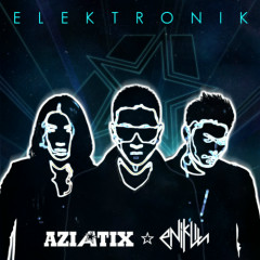 ELEKTRONIK (Remix By Enik Lin)  - Aziatix
