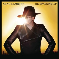 Trespassing (Remixes) - EP - Adam Lambert