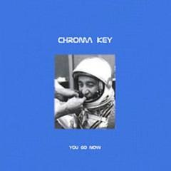 You Go Now - Chroma Key