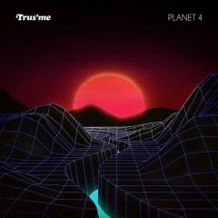 Planet 4 - Trus'me