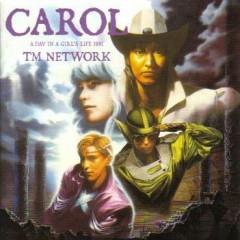 Carol - TM Network