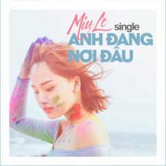 Anh Đang Nơi Đâu (Single)