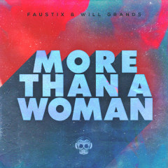 More Than A Woman (Single) - Faustix, Will Grands