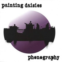 Phonography  - Painting Daisies