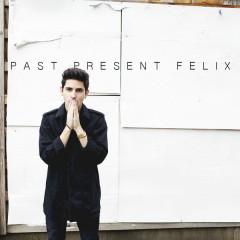 Past Present Felix - EP