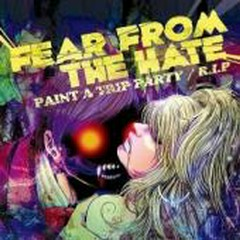 Paint A Trip Party - Fear From The Hate