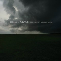 The Hymn of a Broken Man - Times of Grace
