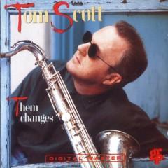 Them Changes - Tom Scott