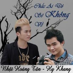Chắc Ai Đó Sẽ Không Về (Single) - Nhật Hoàng Tân,Hy Khang