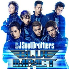 The Best / Blue Impact (CD1) - Sandaime J Soul Brothers