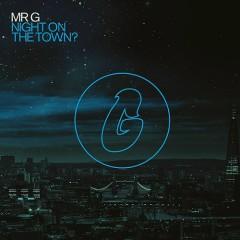 Night On The Town? - Mr. G