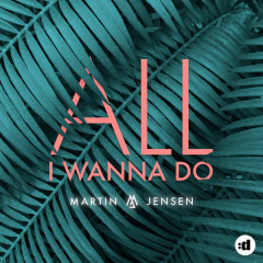 All I Wanna Do (Single)