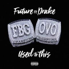 Used To This (Single) - Future, Drake