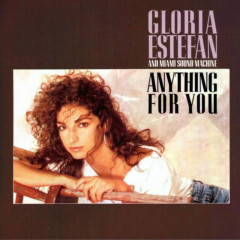 Anything For You - Gloria Estefan,Miami Sound Machine