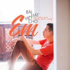 Bài Hát Viết Cho Em (Single) - Phạm Hoài Nam