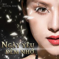 Ngày Yêu Đêm Nhớ (Single) - Huyền Anh (Bà Tưng)
