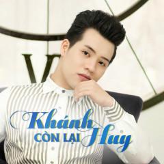 Còn Lại - Khánh Huy