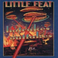 Hotcakes & Outtakes (CD4) - Little Feat